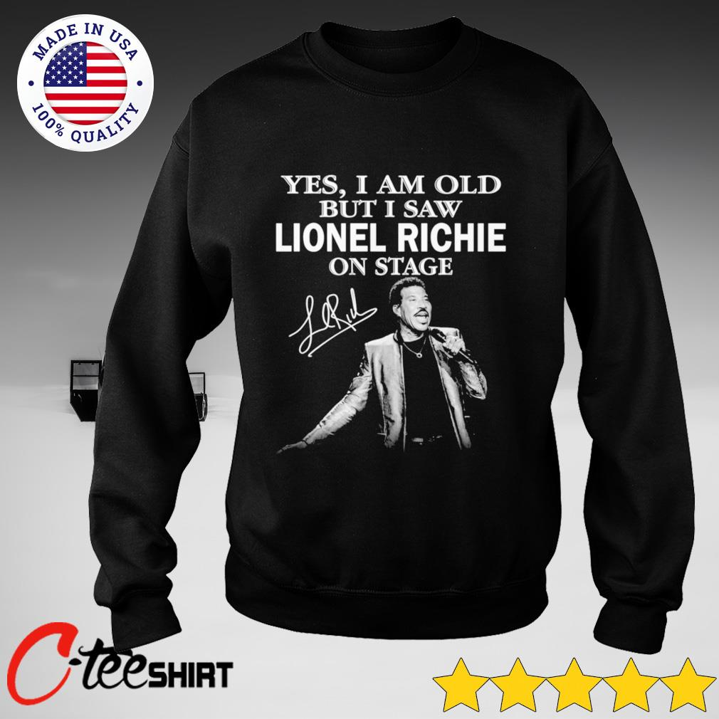 Yes I am old but I saw Lionel Richie on stage signature sweater