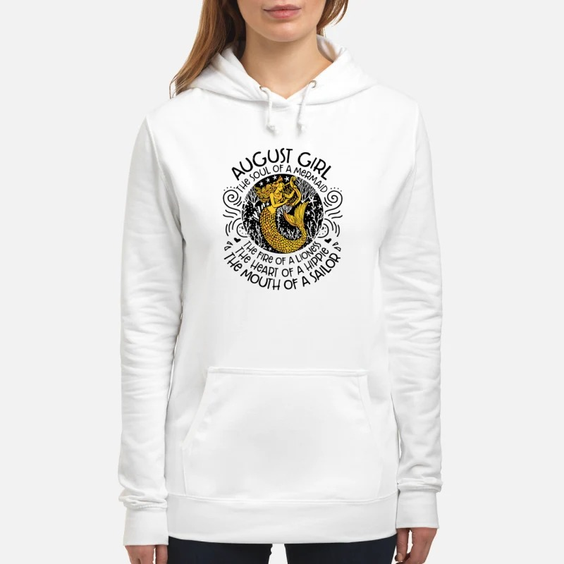 August Girl The Soul Of A Mermaid The Fire Of A Lioness Hoodie