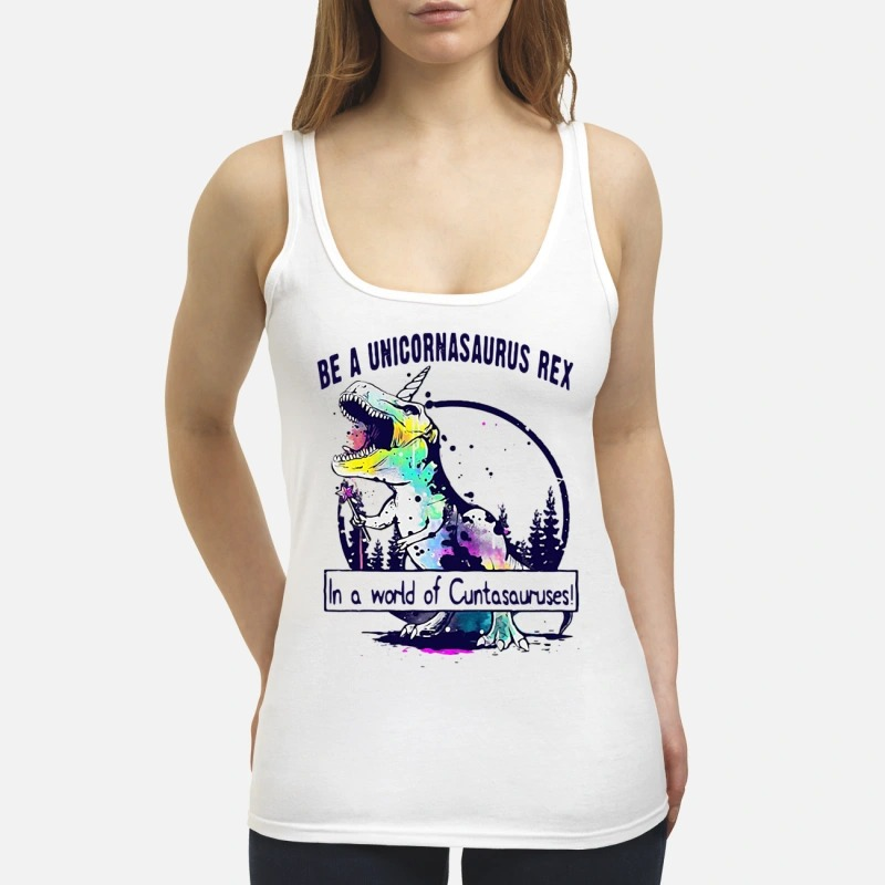 Be a Unicornasaurus rex in a world of Cutasauruses Tank Top