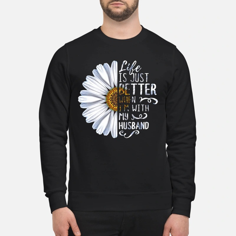 Chrysanthemum Flower Life Is Just Better When I'm With My Husband Sweater