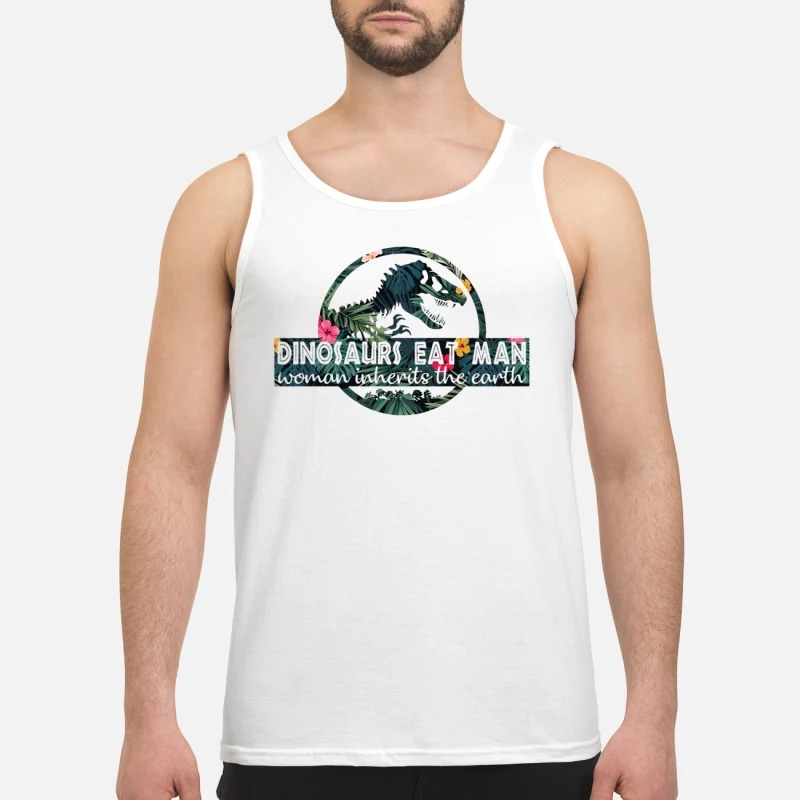Dinosaurs eat man woman inherits the earth tank top