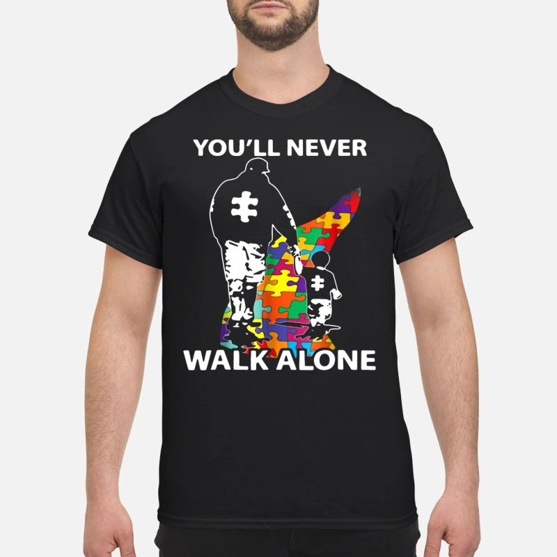 Father and son you'll never walk alone shirt