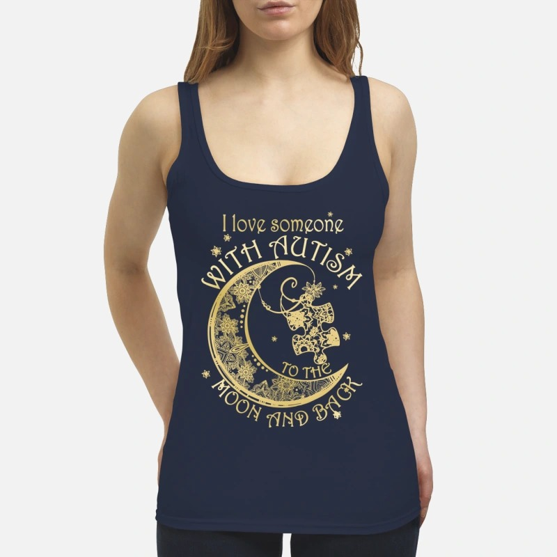 I love someone with autism to the moon and back Tank Top