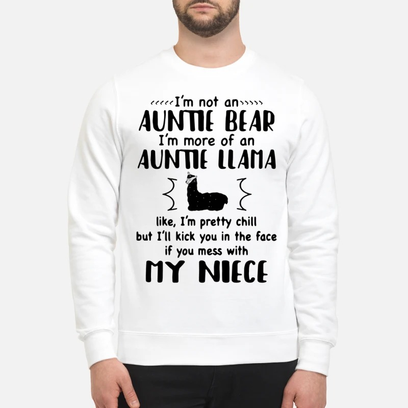 Kangaroo I'm Not An Auntie Bear I'm More Of An Auntie Llama, Like I'm Pretty Chill But I'll Kick You In The Face If You Mess With My Niece Sweater
