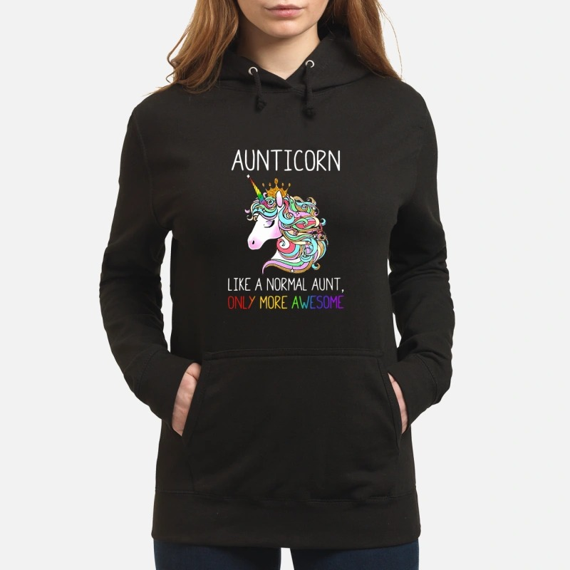 Pony Aunticorn Like A Normal Aunt Only More Awesome Hoodie