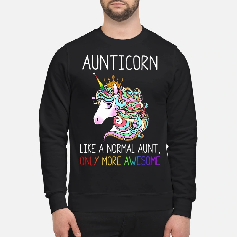Pony Aunticorn Like A Normal Aunt Only More Awesome Sweater