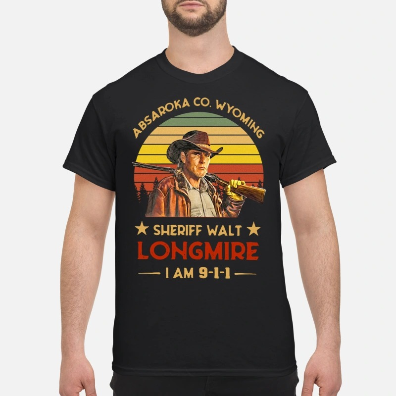Absaroka Co. Wyoming Sheriff Walt Longmire I am 911 shirt