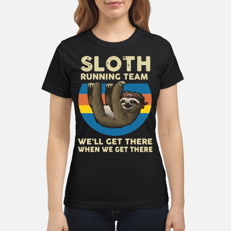 Sloth Running Team We'll Get There When We Get There Lady T