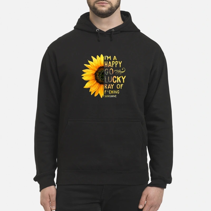 sun-flower-im-a-happy-go-lucky-ray-of-fcking-sunshine-Hoodie