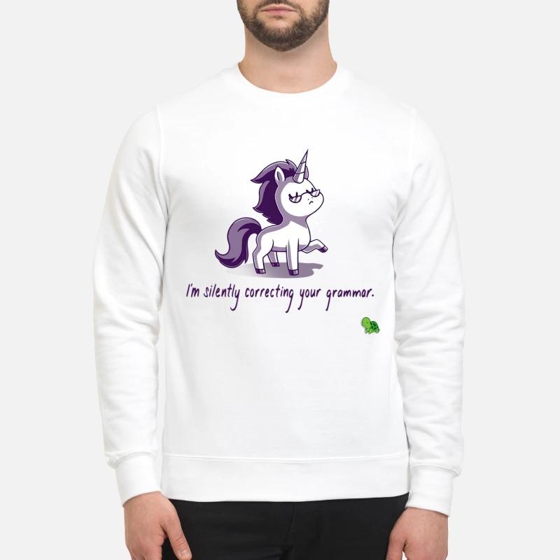 Unicorn I'm silently correcting your grammar Sweater