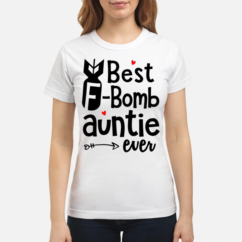 4833233ac Best F-bomb auntie ever shirt, sweater, hoodie, lady T and v-neck t ...