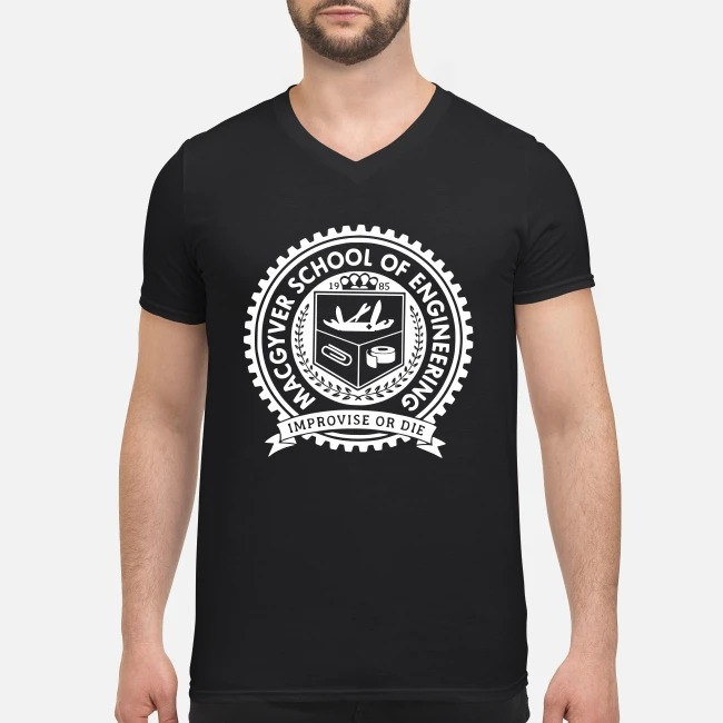 MacGyver school of engineerning improvise or die V-neck T-shirt