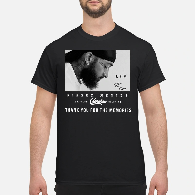 Rip Nipsey Hussle 08.15.85 Crenshaw 03.31.19 thank you for the memories shirt