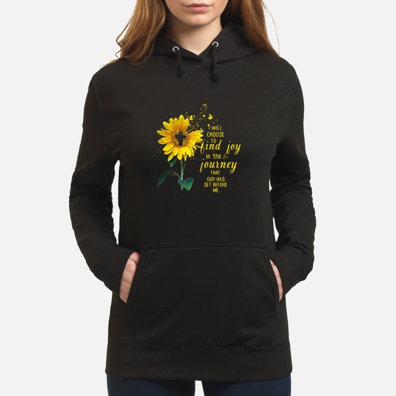 Sunflower and Jesus I will choose to find joy in the journey Hoodie