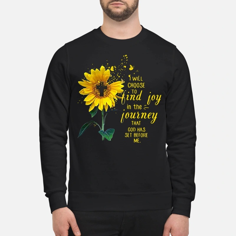 Sunflower and Jesus I will choose to find joy in the journey Sweater