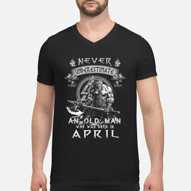 Taurus never underestimate an old man who was born in April V-neck T-shirt