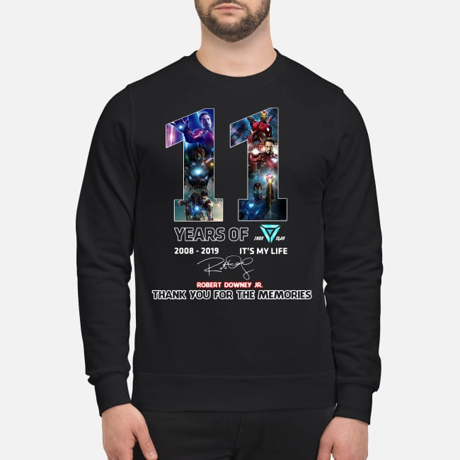 11th Years of Iron Man Tony Stark 2008-2019 Robert Downey Jr. It's my life Sweater