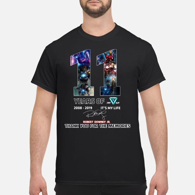11th Years of Iron Man Tony Stark 2008-2019 Robert Downey Jr. It's my life shirt