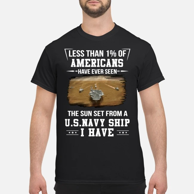 Americans have ever seen the sun set from a United States Navy ship shirt