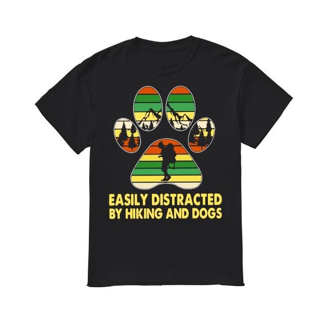 Camping Easily distracted by Hiking and Dogs shirt