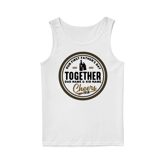 82f1a459 Our first Father's Day together Daddy and Jacob cheers 2018 Tank Top