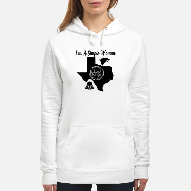I'm a simple woman I like Texas Game of Thrones Lord of the Rings and Star Wars Hoodie