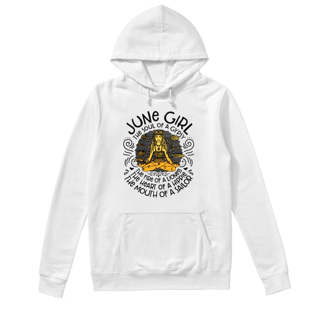 June Girl The soul of a gypsy Hoodie