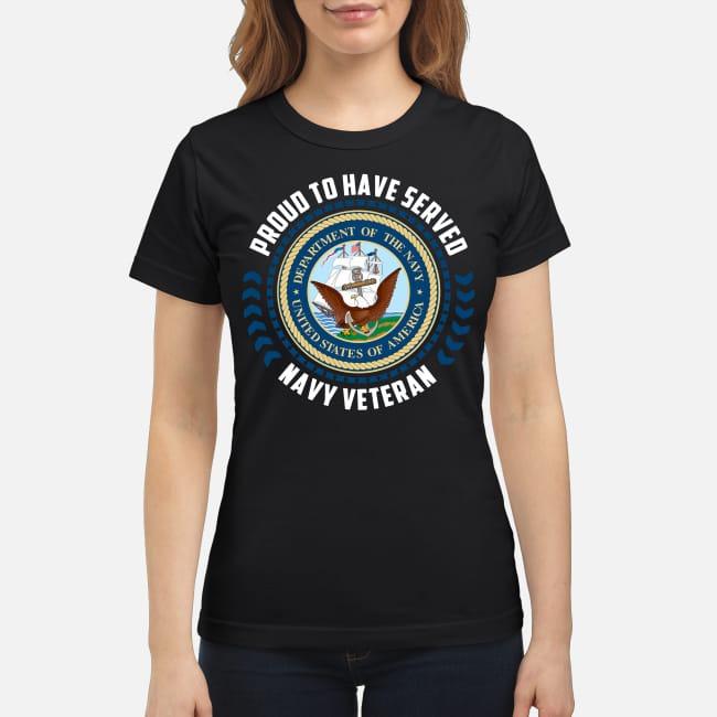 United States Navy Veteran Proud to have served Ladies Tee