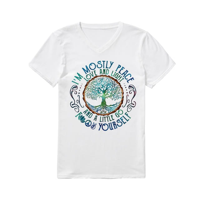 Yoga I'm mostly peace love and light and a little go fuck yourself V-neck T-shirt