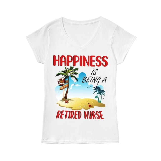 Beach happiness is being a retired nurse V-neck T-shirt