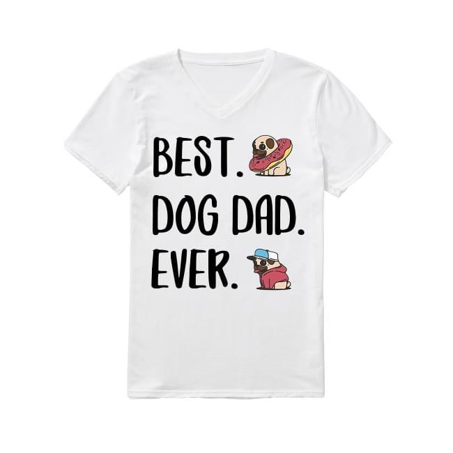 Best Dog Dad Ever V-neck T-shirt