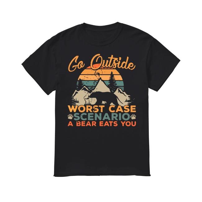Go Outside worst case scenario a Bear eats you shirt