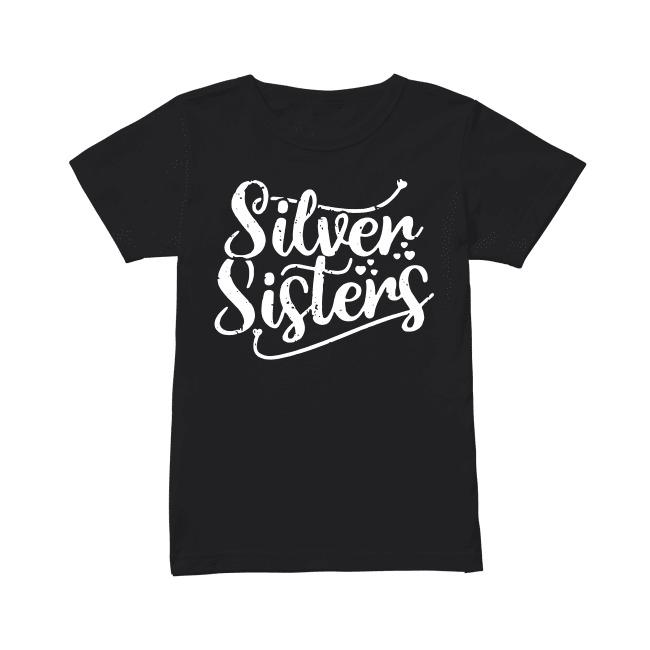 Silver sisters Ladies Tee