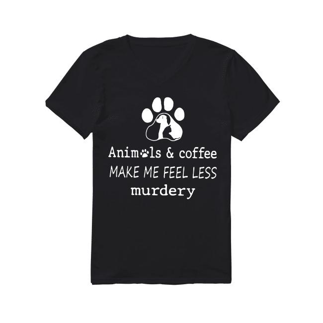 Dog AnImals Coffee Make Me Feel Less Murdery V-neck T-shirt