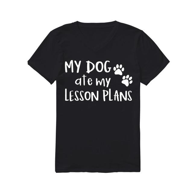 Dog Ate My Lesson Plans V-neck T-shirt