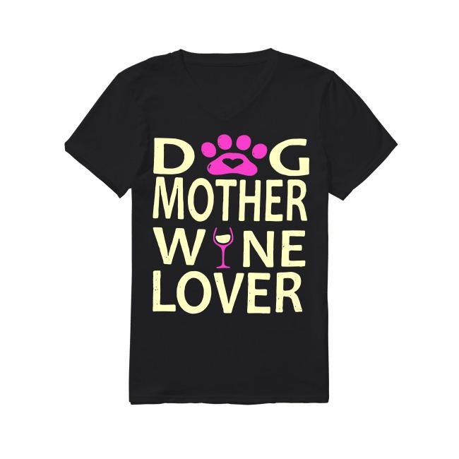 Dog Mother Wine Lover V-neck T-shirt