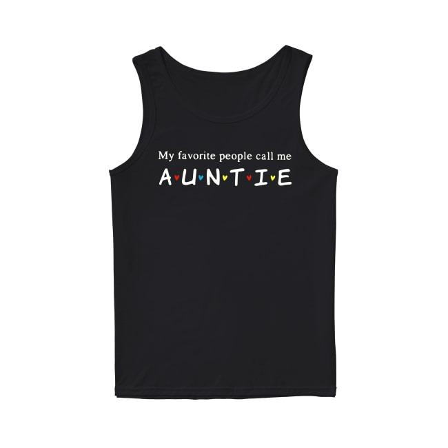 My favorite people call me Auntie Tank Top