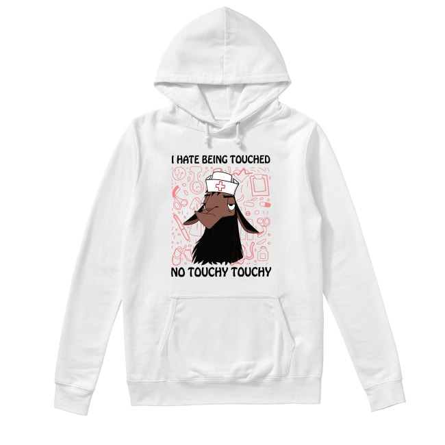 I Hate Being Touched No Touchy Touchy Hoodie