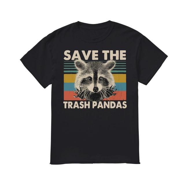 Raccoons Save The Trash Pandas shirt