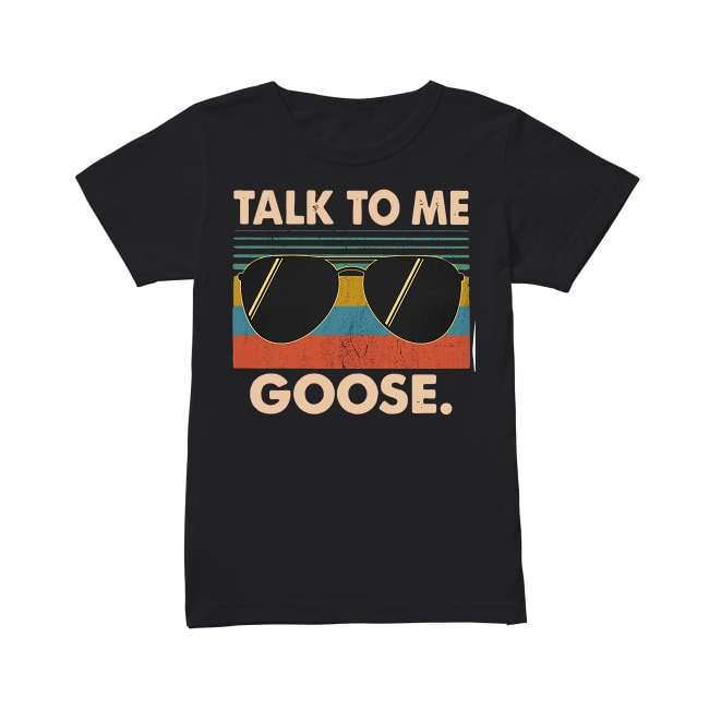 Talk To Me Goose Ladies Tee