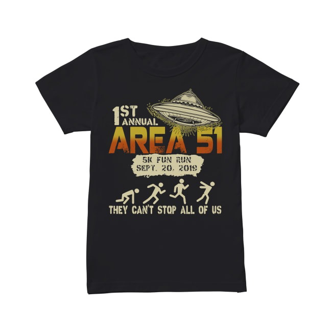 1st Annual Area 51 They Can't Stop All Of Us Ladies Tee