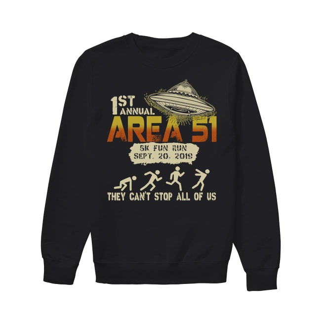 1st Annual Area 51 They Can't Stop All Of Us Sweater