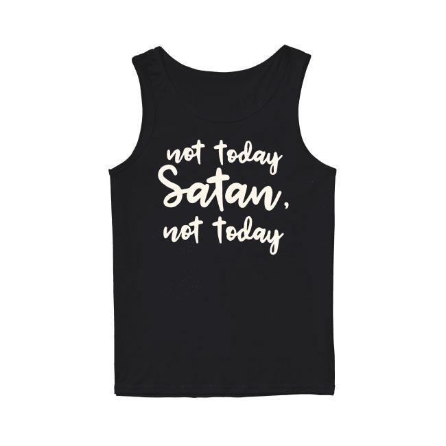 Not Today Satan Not Today Tank Top