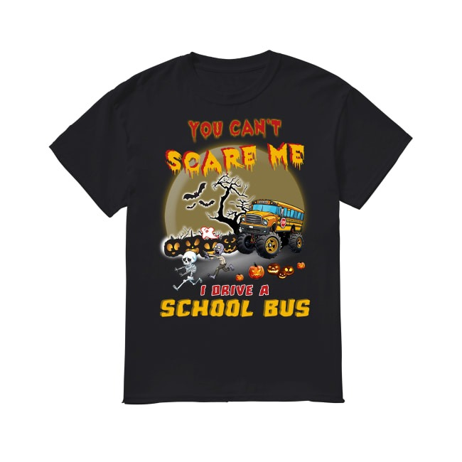 Halloween School Bus You Can't Scare Me shirt