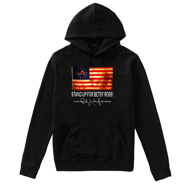 Rush Limbaugh Stand Up For Betsy Ross Flag 1770 Hoodie