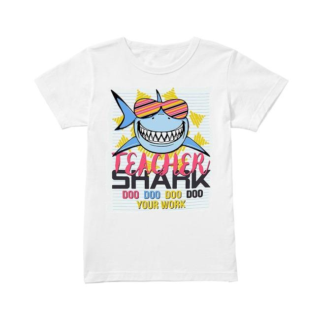 Teacher Shark Doo Doo Doo Doo Your Work Ladies Tee
