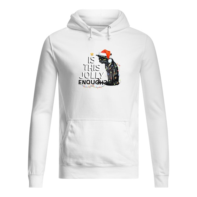 Black Cat Light Christmas Is This Jolly Enough Hoodie