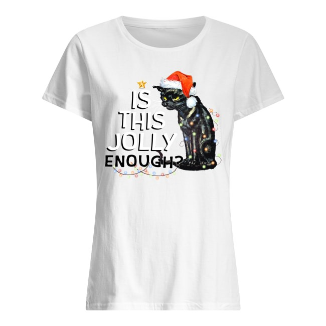 Black Cat Light Christmas Is This Jolly Enough Ladies Tee