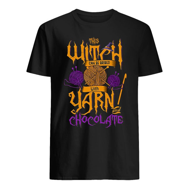 Halloween This Witch Can Be Bribed With Yarn and Chocolate shirt