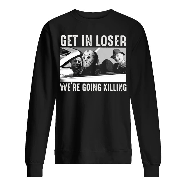 Horror Movies Get In Loser We're Going Killing Sweater